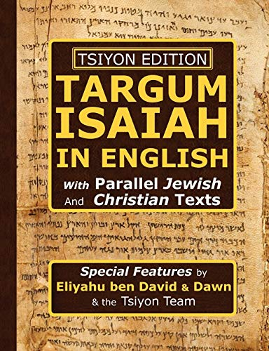 Tsiyon Edition Targum Isaiah In English with Parallel Jewish and Christian Texts: ben David, ...