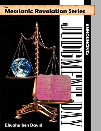 9780967947136: The Messianic Revelation Series V.1. Announcing: Judgment Day