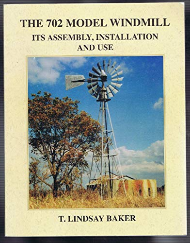 9780967948003: The 702 model windmill: Its assembly, installation and use