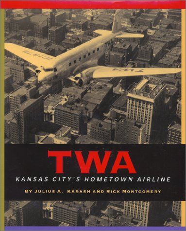 TWA - Kansas City's Hometown Airline