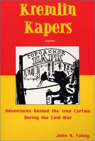 Kremlin Kapers: Fahey, John A.
