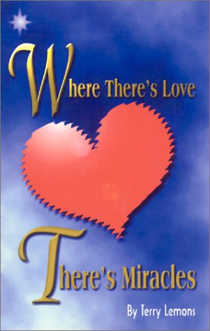 9780967953908: Where There's Love...There's Miracles