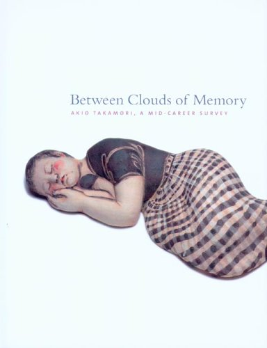 Between Clouds of Memory: Akio Takamori, a Mid-Career Survey: Akio Takamori