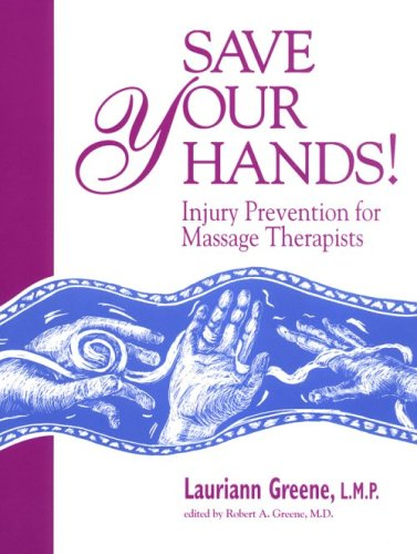9780967954905: Save Your Hands! Injury Prevention for Massage Therapists