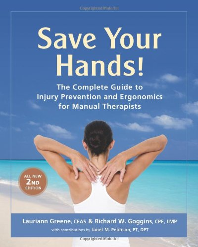 9780967954912: Save Your Hands!: The Complete Guide to Injury Prevention and Ergonomics for Manual Therapists