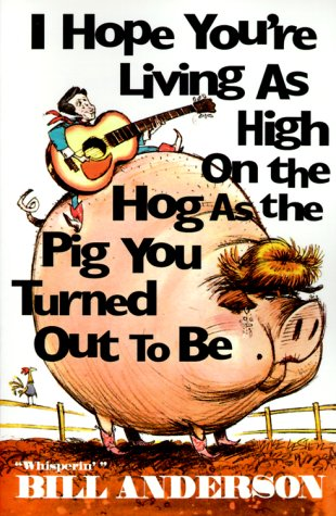 9780967957104: I Hope You're Living as High on the Hog as the Pig You Turned Out to Be