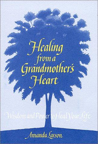 9780967957500: Healing From a Grandmother's Heart
