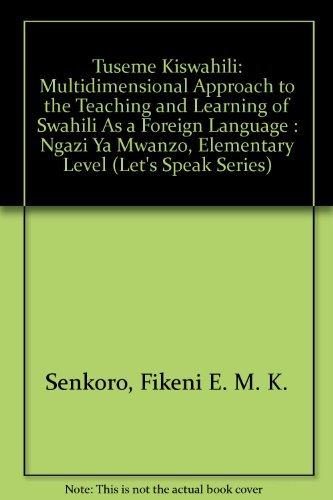 Tuseme Kiswahili: Multidimensional Approach to the Teaching: Senkoro, Fikeni E.