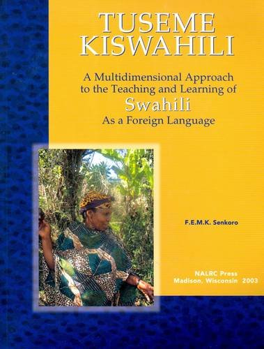 9780967958767: Tuseme Kiswahili/Let's Speak Kiswahili: A Multidimensional Approach to the Teaching and Learning of Swahili as a Foreign Language - With Swahili-English and English-Swahili Glossaries