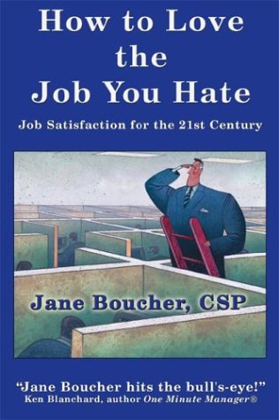 9780967959108: How to Love the Job You Hate: Job Satisfaction for the 21st Century