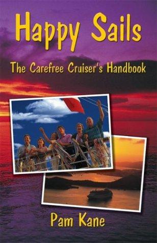 9780967959184: Happy Sails: The Carefree Cruiser's Handbook