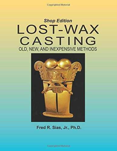 9780967960036: Lost-Wax Casting - Shop Edition: Old, New, and Inexpensive Methods