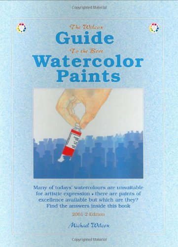 9780967962801: The Wilcox Guide To The Best Watercolor Paints