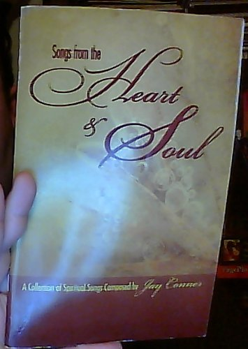 9780967964904: Songs from the Heart & Soul: A Collection of Spiritual Songs Composed by Jay Conner [Songbook]