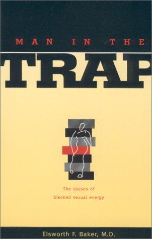 Man in the Trap: Baker, Elsworth F.