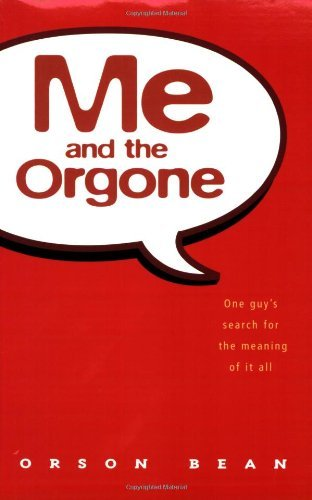 9780967967011: Me and the Orgone