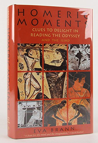 9780967967561: Homeric Moments: Clues to Delight in Reading the Odyssey and the Iliad