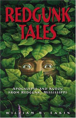 9780967968346: Redgunk Tales: Apocalypse and Kudzu from Redgunk, Mississippi
