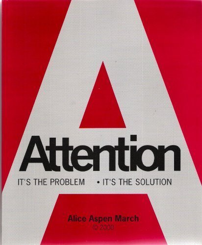 9780967970202: Attention: It's the Problem; It's the Solution