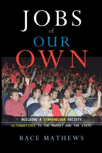 9780967970790: Jobs of Our Own: Building a Stakeholder Society: Alternatives to the Market and the State