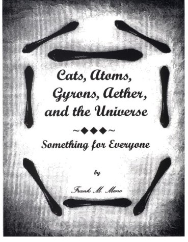 Cats, Atoms, Gyrons, Aether, and the Universe: Meno, Frank M.