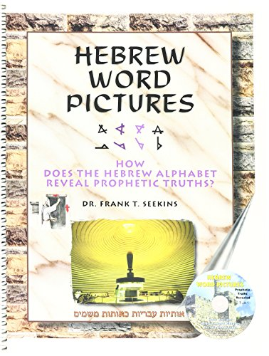 9780967972619: Hebrew Word Pictures : How Does the Hebrew Alphabet Reveal Prophetic Truths?