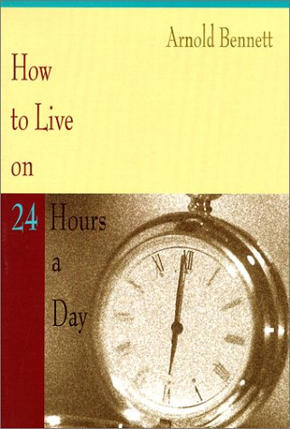 9780967972800: How to Live on 24 Hours a Day