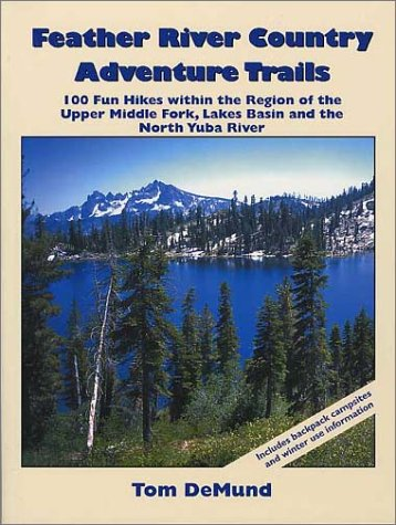 Feather River Country Adventure Trails: Demund, Tom