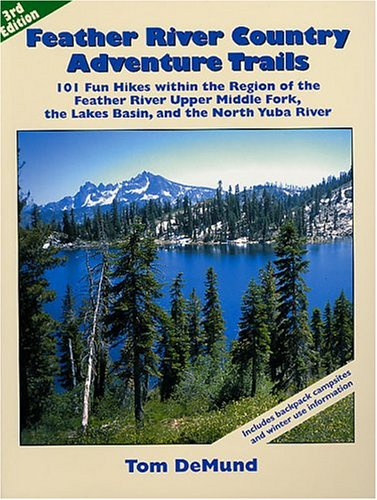 Feather River Country Adventure Trails: 101 Fun: Demund, Tom