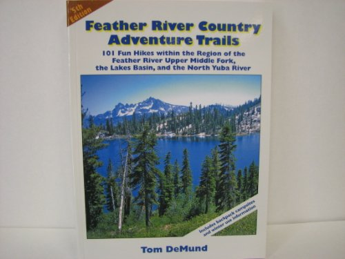 9780967974040: Feather River Country Adventure Trails 5th edition