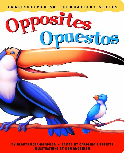 9780967974866: Opposites / Opuestos (English and Spanish Foundations Series) (Bilingual) (Dual Language) (Pre-K and Kindergarten)