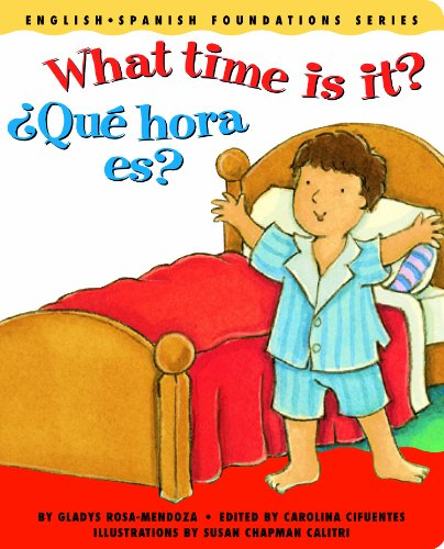 9780967974897: What time is it? / ¿Qué hora es? (English and Spanish Foundations Series) (Bilingual) (Dual Language) (Pre-K and Kindergarten)