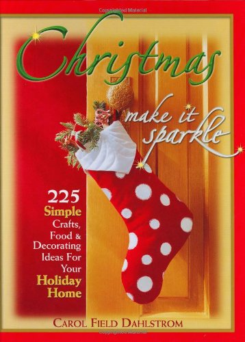 9780967976426: Christmas: Make It Sparkle--225 Simple Crafts, Food & Decorating Ideas for Your Holiday Home