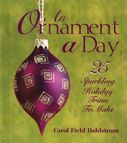 9780967976440: An Ornament a Day (25 Sparkling Holiday Trims to Make)