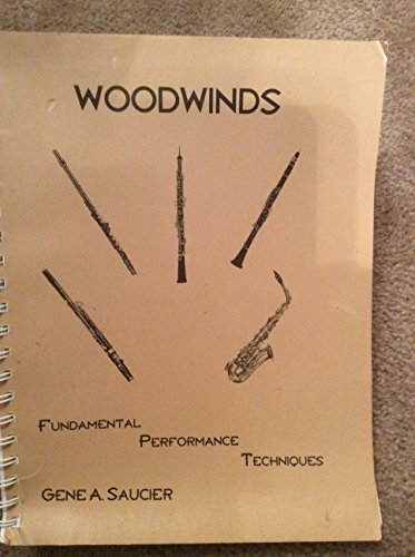 9780967976501: Woodwinds: Fundamental performance techniques