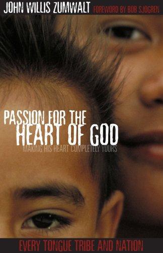Passion for the Heart of God : John Willis Zumwalt