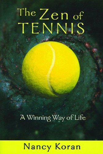 9780967979687: The Zen of Tennis: A Winning Way of Life