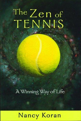 9780967979694: The Zen of Tennis: A Winning Way of Life