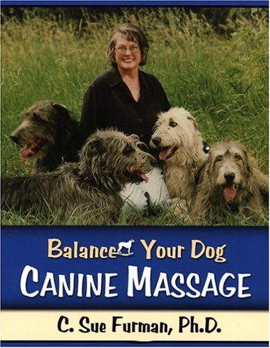 9780967981765: Balance Your Dog: Canine Massage