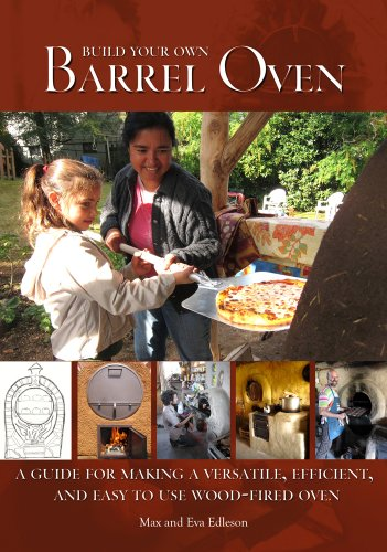 9780967984698: Build Your Own Barrel Oven: A Guide for Making a Versatile, Efficient, and Easy to Use Wood-Fired Oven