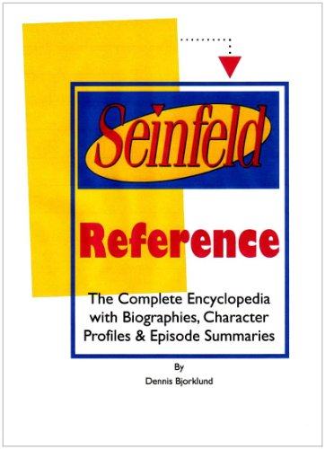 9780967985244: Seinfeld Reference: The Complete Encyclopedia with Biographies, Character Profiles & Episode Summaries