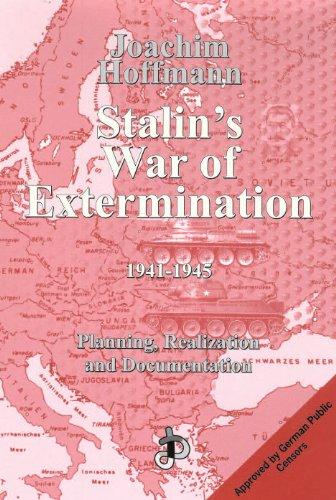 Stalin's War of Extermination 1941-1945 : Planning, Realization and Documentation: Hoffmann, ...