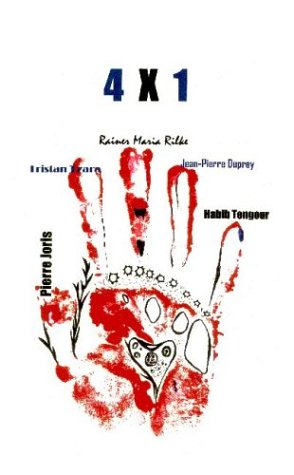 9780967985909: 4X1: Works by Tristan Tzara, Rainer Maria Rilke, Jean-Pierre Duprey, and Habib Tengour