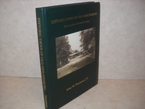 9780967986203: Historic views of old Mercersburg: The jewelbox of Franklin County