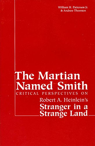 9780967987422: The Martian named Smith: Critical perspectives on Robert A. Heinlein's Stranger in a strange land