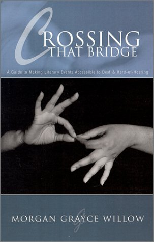 9780967987606: Crossing That Bridge: A Guide to Making Literary Events Accessible to Deaf & Hard-Of-Hearing