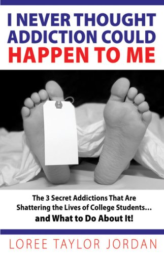 9780967987811: I Never Thought Addiction Could Happen to Me: The 3 Secret Addictions That Are Shattering the Lives of College Students . . . and What to Do About It!
