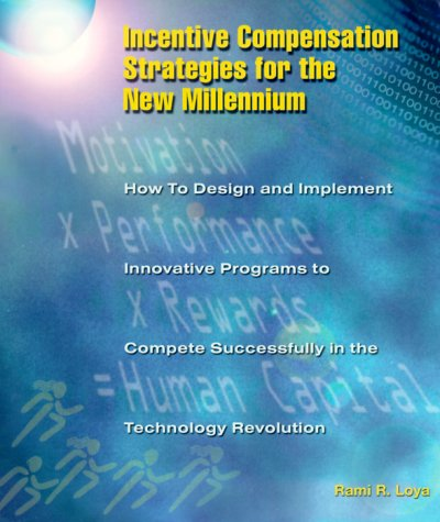 9780967989105: Incentive Compensation Strategies for the New Millennium