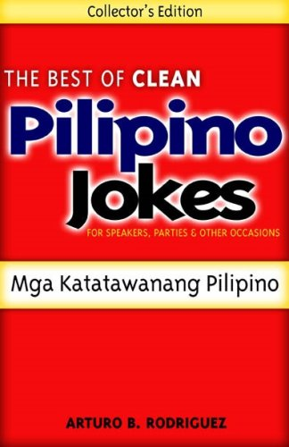 The Best of Clean Pilipino Jokes: Rodriguez, Arturo B.