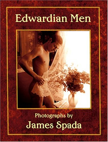 Edwardian Men: Photographs by James Spada: James Spada
